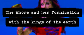 Babylon: The Whore and her fornication with kings of the earth